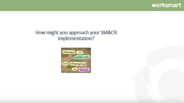 Slide which helps visitors prepare themselves for SMCR Implementation